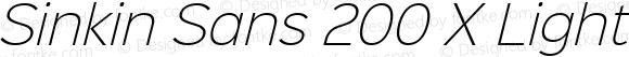 Sinkin Sans 200 X Light Italic Regular