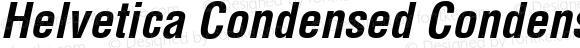 Helvetica Condensed Condensed Bold Oblique