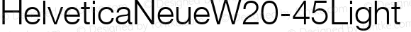 HelveticaNeueW20-45Light Regular