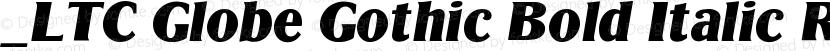 _LTC Globe Gothic Bold Italic Regular Preview Image