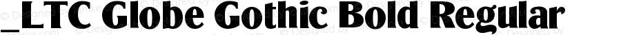 _LTC Globe Gothic Bold Regular Version 1.0 Extracted by ASV http://www.buraks.com/asv