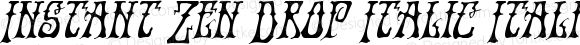 Instant Zen Drop Italic Italic Version 1.0; 2013