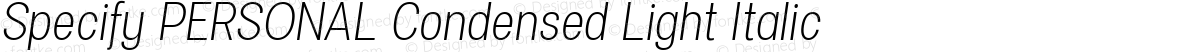 Specify PERSONAL Condensed Light Italic