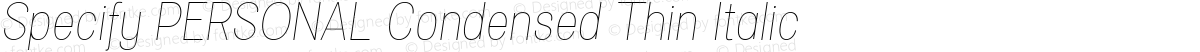 Specify PERSONAL Condensed Thin Italic