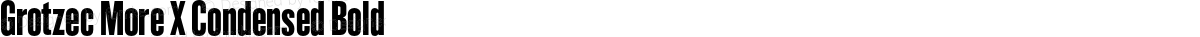 Grotzec More X Condensed Bold