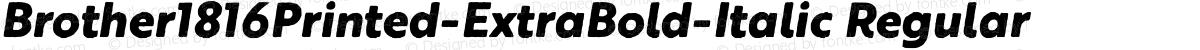 Brother1816Printed-ExtraBold-Italic Regular