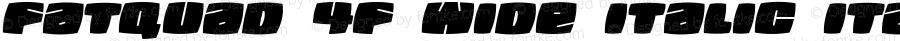 Fatquad 4F Wide Italic Italic Version 1.000