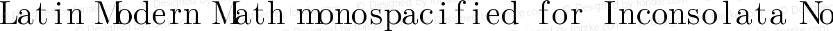Latin Modern Math monospacified for Inconsolata Normal