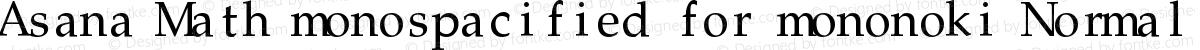 Asana Math monospacified for mononoki Normal