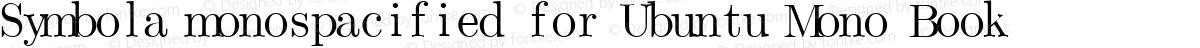 Symbola monospacified for Ubuntu Mono Book