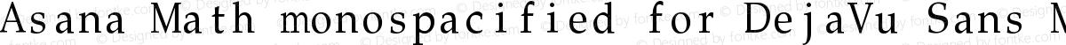 Asana Math monospacified for DejaVu Sans Mono Normal