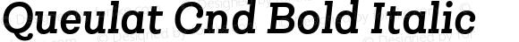 Queulat Cnd Bold Italic