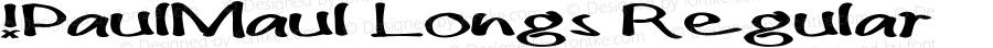!PaulMaul Longs Regular Version 1.00 December 4, 2006, initial release