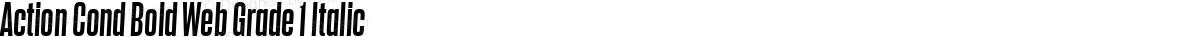 Action Cond Bold Web Grade 1 Italic