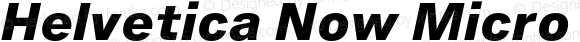 Helvetica Now Micro ExtraBold Italic