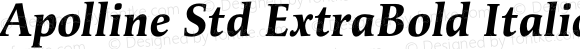 Apolline Std ExtraBold Italic