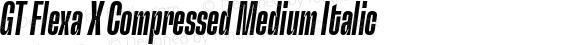 GT Flexa X Compressed Medium Italic