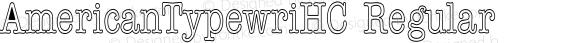 AmericanTypewriHC Regular -------------- f:\x\AMERICA1.TF1 ----------
