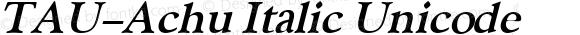 TAU-Achu Italic Unicode
