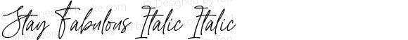 Stay Fabulous Italic Italic
