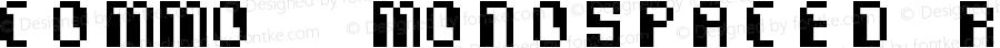 Commo  Monospaced Regular Fontographer 4.7 11.08.2008 FG4M0000001115