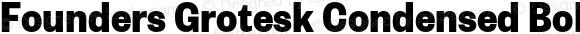 Founders Grotesk Condensed Bold