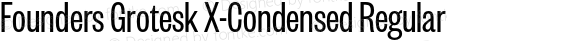 Founders Grotesk X-Condensed Regular