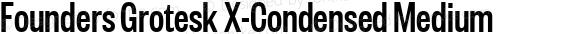 Founders Grotesk X-Condensed Medium