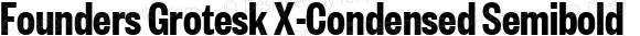 Founders Grotesk X-Condensed Semibold