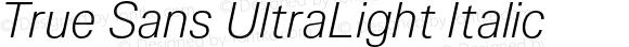 True Sans UltraLight Italic