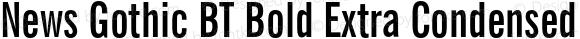 News Gothic BT Bold Extra Condensed