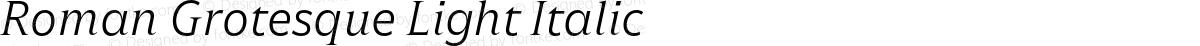Roman Grotesque Light Italic