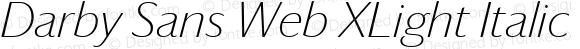 Darby Sans Web XLight Italic