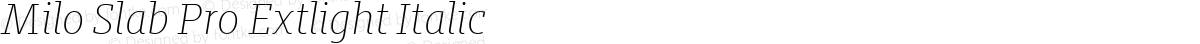 Milo Slab Pro Extlight Italic