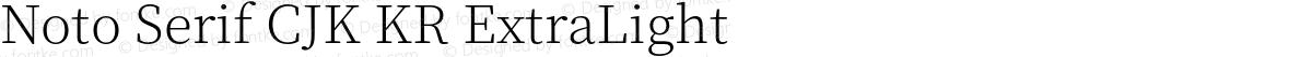 Noto Serif CJK KR ExtraLight