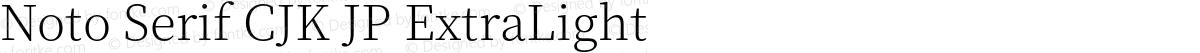 Noto Serif CJK JP ExtraLight