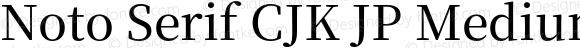Noto Serif CJK JP Medium