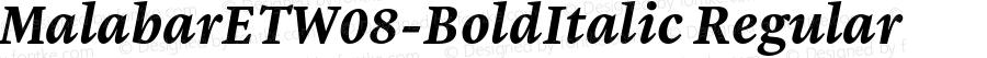 MalabarETW08-BoldItalic Regular Version 1.00