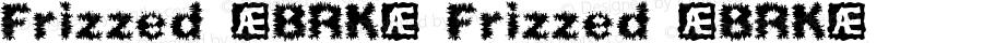 Frizzed (BRK) Frizzed (BRK) 1.0
