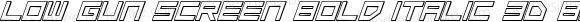 Low Gun Screen Bold Italic 3D Bold Italic 3D