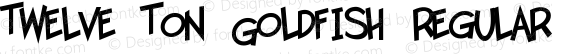 Twelve Ton Goldfish Regular preview image