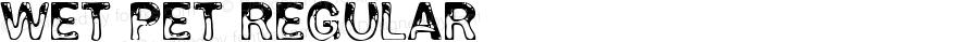 Wet Pet Regular OTF 4.000;PS 001.001;Core 1.0.29