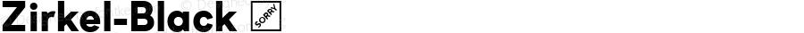 Zirkel-Black ☞ Version 1.000;PS 001.000;hotconv 1.0.70;makeotf.lib2.5.58329 DEVELOPMENT;com.myfonts.easy.ondrej-kahanek.zirkel.black.wfkit2.version.4cux