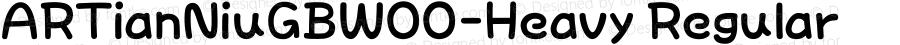 ARTianNiuGBW00-Heavy Regular Version 1.00