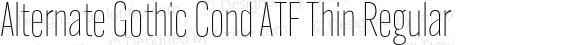 Alternate Gothic Cond ATF Thin Regular Version 1.000