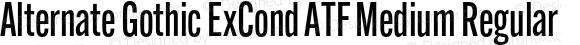 Alternate Gothic ExCond ATF Medium Regular Version 1.002