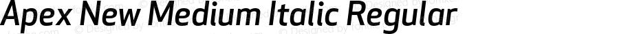 Apex New Medium Italic Regular Version 1.001 2006, Revised version replacing Apex Sans