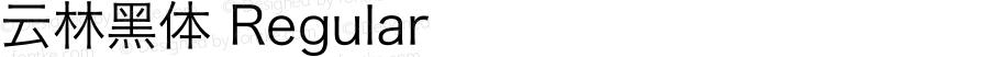 云林黑体 Regular Version 1.030;PS 1.03;hotconv 16.6.51;makeotf.lib2.5.65220