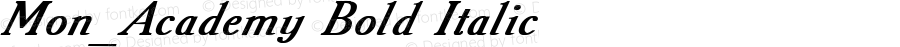 Mon_Academy Bold Italic Converted from t:\ACADEMY1.BF1 by ALLTYPE