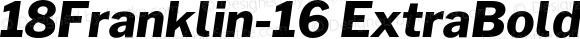 18Franklin-16 ExtraBold Italic